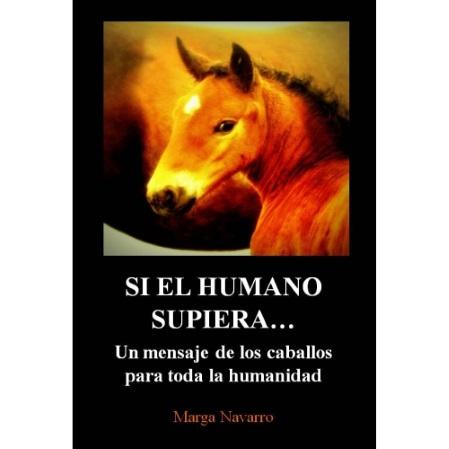 Cubierta de Si el humano supiera. Un libro que quiere profundizar acerca de qué piensan los caballos de los humanos.